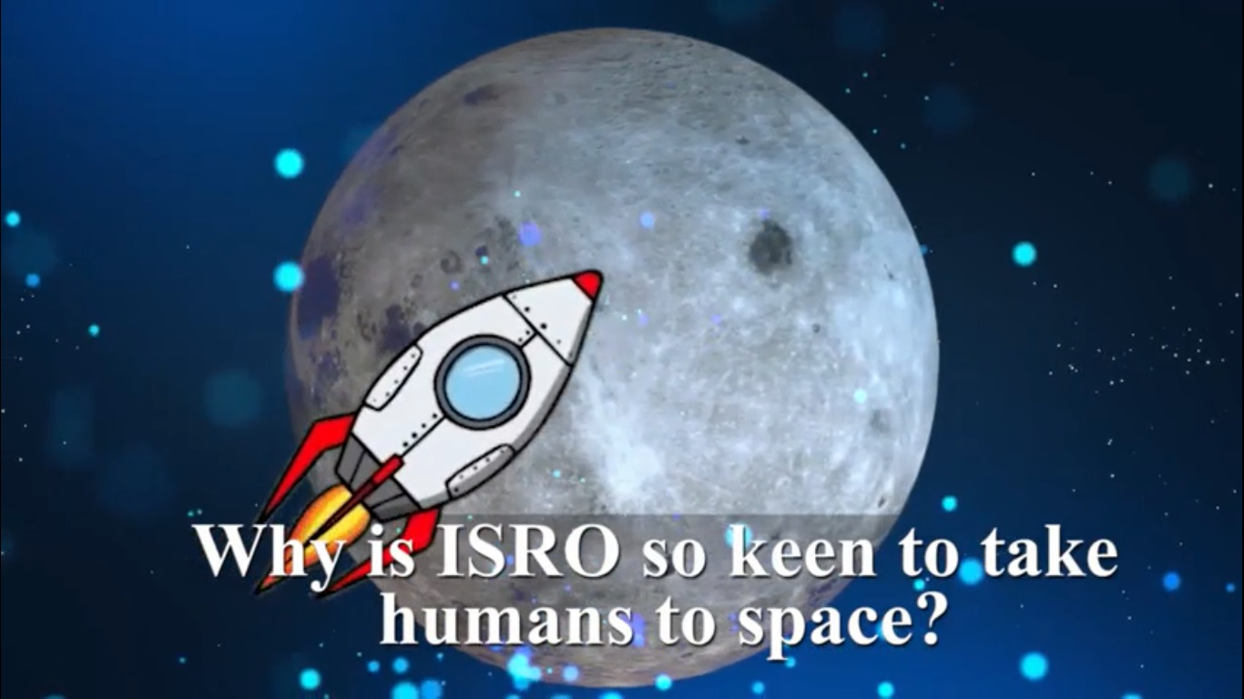Gaganyaan: Why ISRO is keen to take humans to space